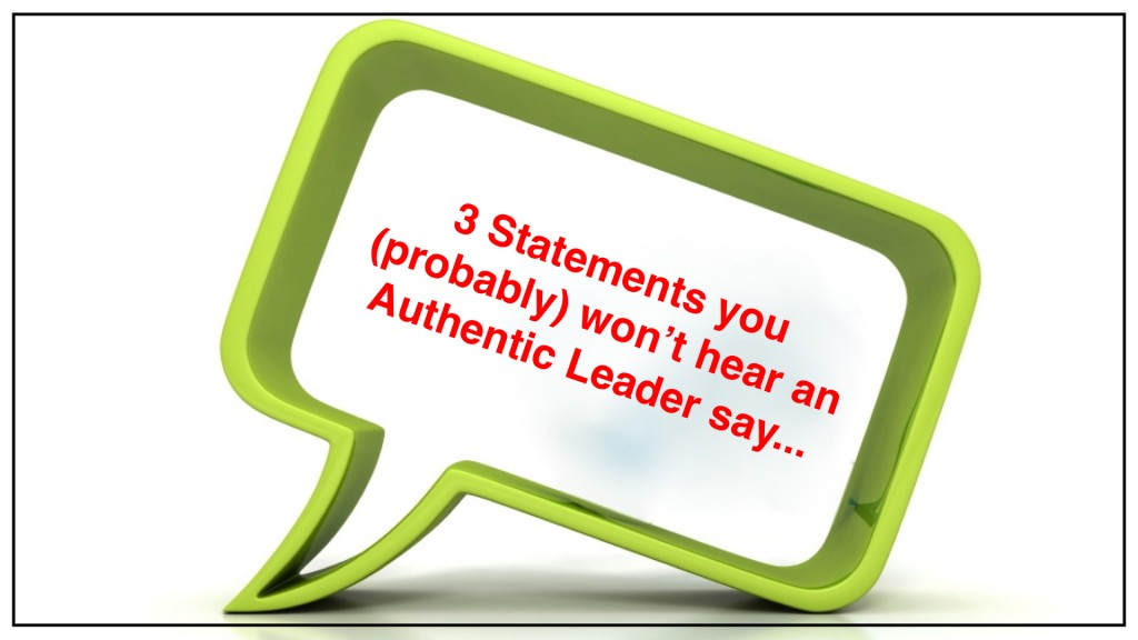 Statements Authentic Leaders Don't Say.002